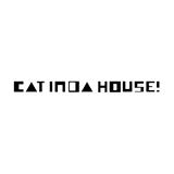 CAT IN DA HOUSE! キャット・イン・ダ・ハウス